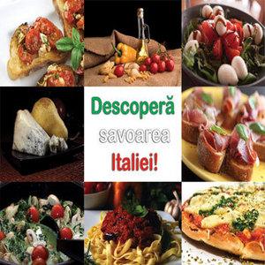 Pentru gurmanzi: Saptamani Italiene in magazinele Cora
