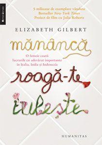 Elizabeth Gilbert, Mananca, roaga-te, iubeste