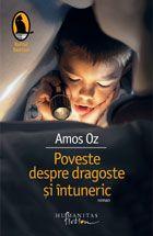 Anmos Oz, Poveste despre dragoste si intuneric