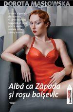 Dorota Maslowska, Alva ca zapada si rosu bolsevic