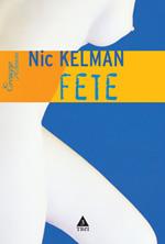 Nic Kelman, Fete